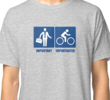 Work Is Important, Cycling Is Importanter Classic T-Shirt