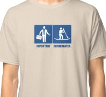 Work Is Important, Stand Up Paddling Is Importanter Classic T-Shirt
