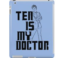 ten is my doctor iPad Case/Skin
