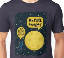 The Moon is Full Tonight! Unisex T-Shirt