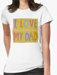I love my dad and I'm American Womens Fitted T-Shirt