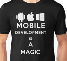 Mobile Development is a Magic Unisex T-Shirt