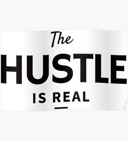 The Hustle is Real Poster