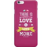 Love More iPhone Case/Skin