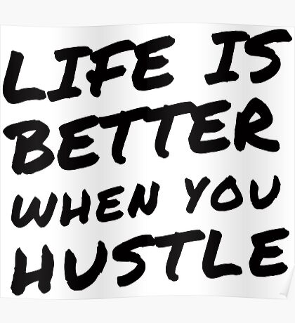 Life is Better When You Hustle Poster