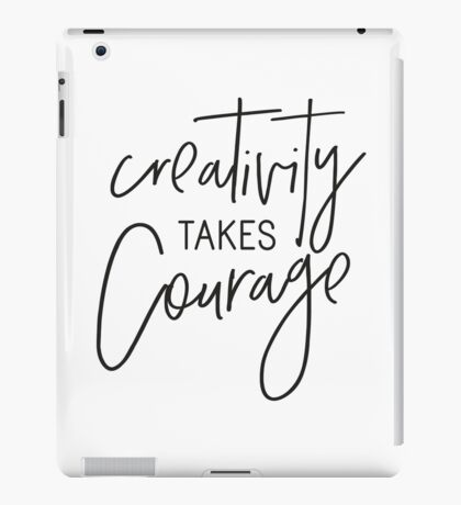 MINI MOTIVATOR COLLECTION - CREATIVITY TAKES COURAGE iPad Case/Skin