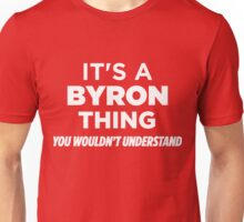It's A Byron Thing You Wouldn't Understand Funny T-Shirt Unisex T-Shirt