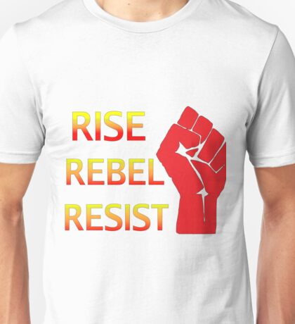 Rise Rebel Resist Unisex T-Shirt