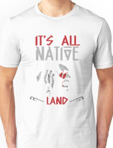 Native American - It's All Native Land Unisex T-Shirt