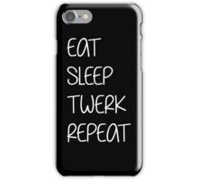 eat sleep twerk repeat iPhone Case/Skin