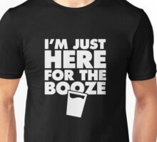 I'm Just Here For the Beer Alcohol Booze Party Bar T-Shirt Unisex T-Shirt