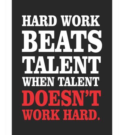 Hard work beats talent Inspirational Quotes Sticker