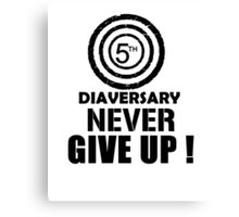 5th Diaversary Never Give Up! black Canvas Print