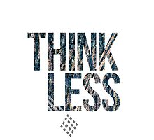 think less by ak4e