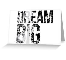 Dream Big! Greeting Card