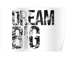 Dream Big! Poster