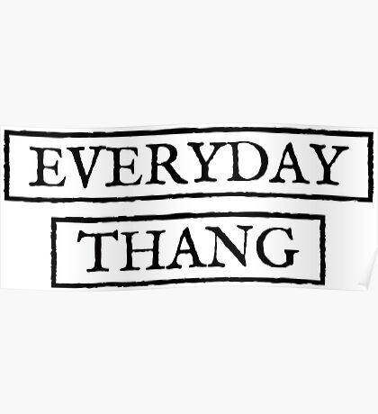 Everyday Thang Poster