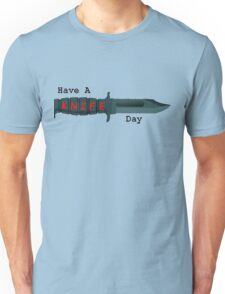 Knives Have a Knife Day Unisex T-Shirt