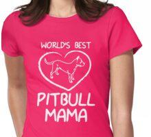 World's Best Pitbull Mama Design Womens Fitted T-Shirt