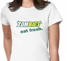 Zombies Eat Fresh Womens Fitted T-Shirt