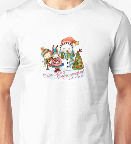 Dear Santa Define Naughty - 3 Unisex T-Shirt