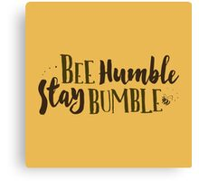 Bee Humble / Stay Bumble Canvas Print