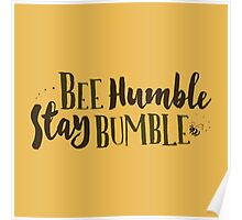 Bee Humble / Stay Bumble Poster