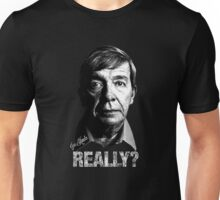 Joe Kenda Really? Unisex T-Shirt