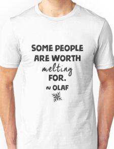 Some people are worth melting for - Olaf Unisex T-Shirt