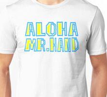 Fast Times At Ridgemont High - Aloha Mr. Hand Unisex T-Shirt