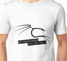 My Neighbors Pay My WiFi - Kali Linux Unisex T-Shirt