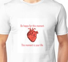 Be Happy For This Moment Unisex T-Shirt
