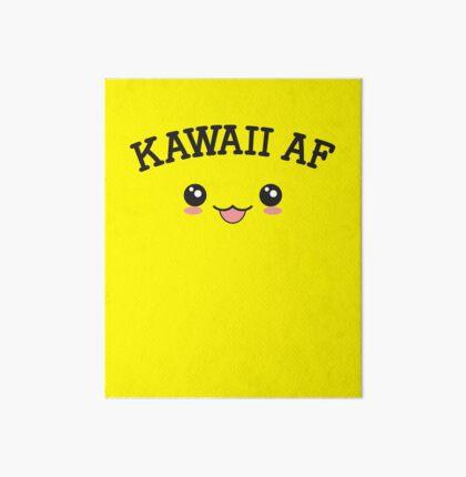 Kawaii AF Gifts - So Kawaii - Cute Art Board