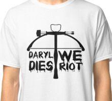 Daryl Dies We Riot Classic T-Shirt