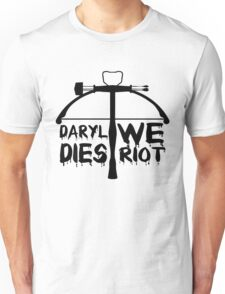 Daryl Dies We Riot Unisex T-Shirt