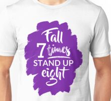 Fall Seven Times, Stand Up Eight - Inspiring Quote - Purple Unisex T-Shirt