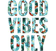 Good Vibes Only - Tropical Photographic Print