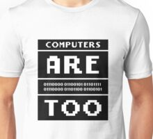 Computers are people too Unisex T-Shirt