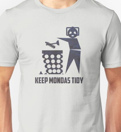 Keep Mondas Tidy Unisex T-Shirt