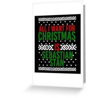All I Want For Christmas (Sebastian Stan) Greeting Card