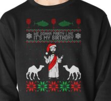 We Gonna Party Like Its My Birthday Sweater Jesus Pullover