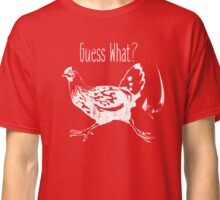 Guess What? Chicken Butt! Vintage distressed look Classic T-Shirt