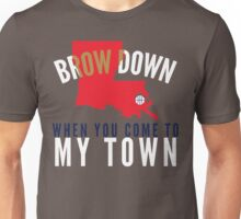 Brow Down When You Come To My Town (Red LA) Unisex T-Shirt