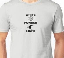 White powder line  Unisex T-Shirt