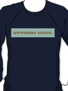 awesome sauce. 3 T-Shirt
