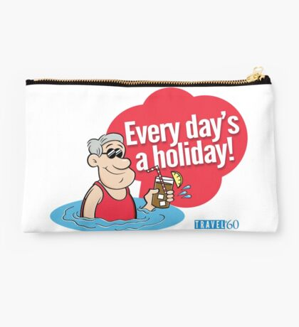 Every day's a holiday - Starts at 60 Studio Pouch