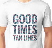 Good Times Tan Lines - Tropical Unisex T-Shirt