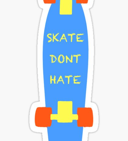 Skate Dont hate  Sticker