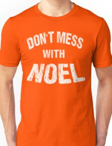 Don't Mess With Noel T-Shirts Unisex T-Shirt