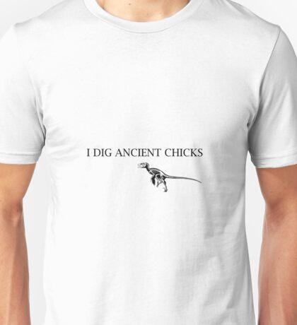 I Dig Ancient Chicks - Paleontology Unisex T-Shirt